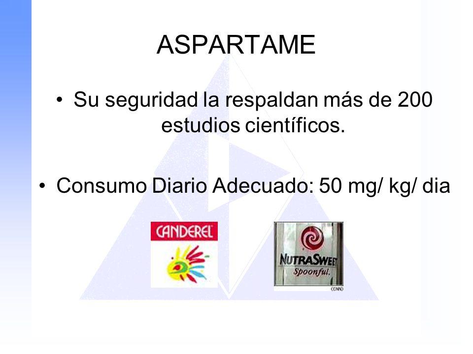 ASPARTAME Su seguridad la respaldan más de 200 estudios científicos. Consumo Diario Adecuado: 50 mg/ kg/ dia