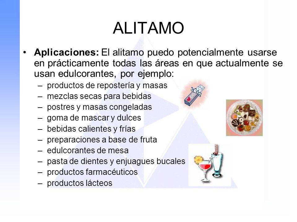 ALITAMO Aplicaciones: El alitamo puedo potencialmente usarse en prácticamente todas las áreas en que actualmente se usan edulcorantes, por ejemplo: –p