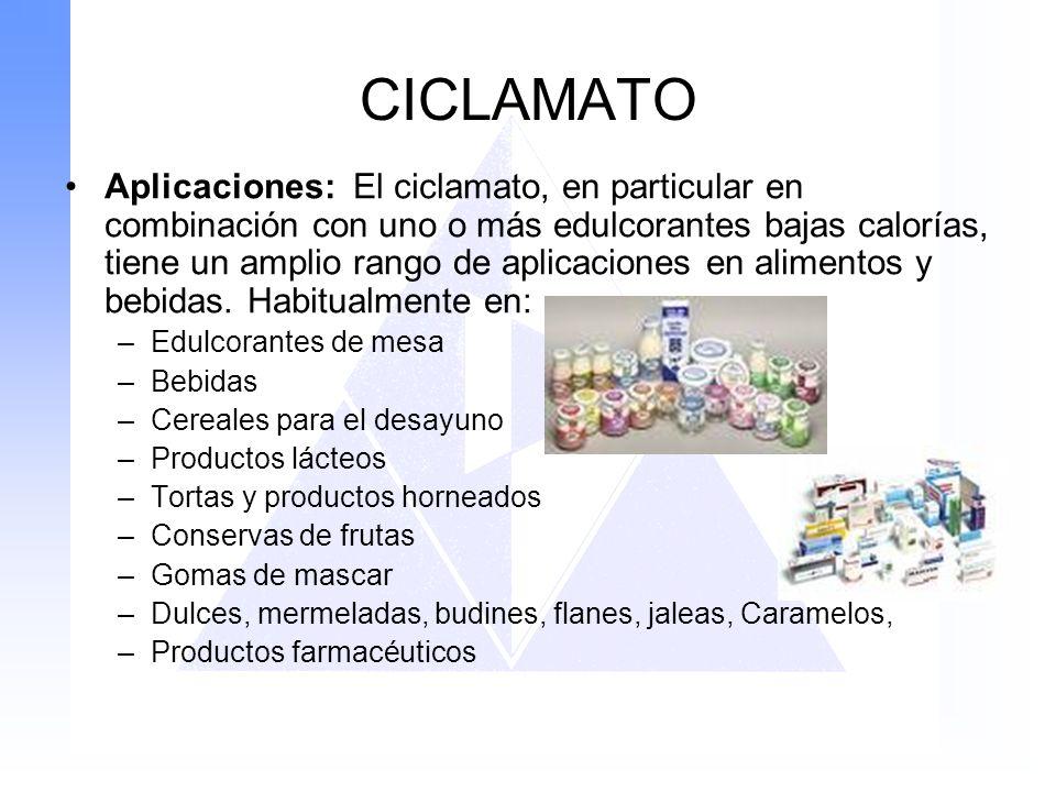 CICLAMATO Aplicaciones: El ciclamato, en particular en combinación con uno o más edulcorantes bajas calorías, tiene un amplio rango de aplicaciones en