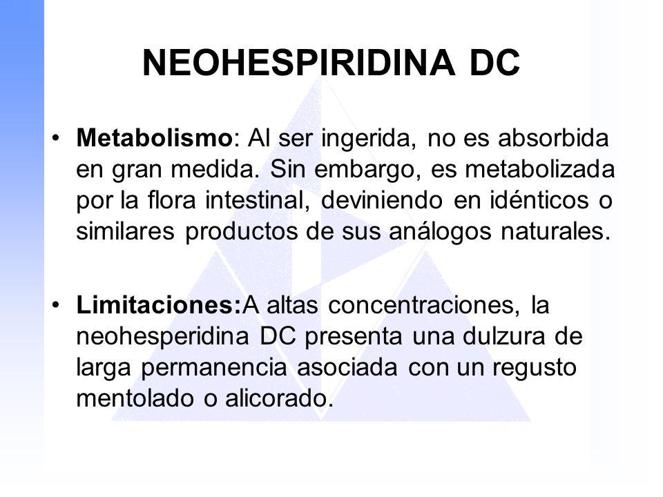 NEOHESPIRIDINA DC Metabolismo: Al ser ingerida, no es absorbida en gran medida. Sin embargo, es metabolizada por la flora intestinal, deviniendo en id