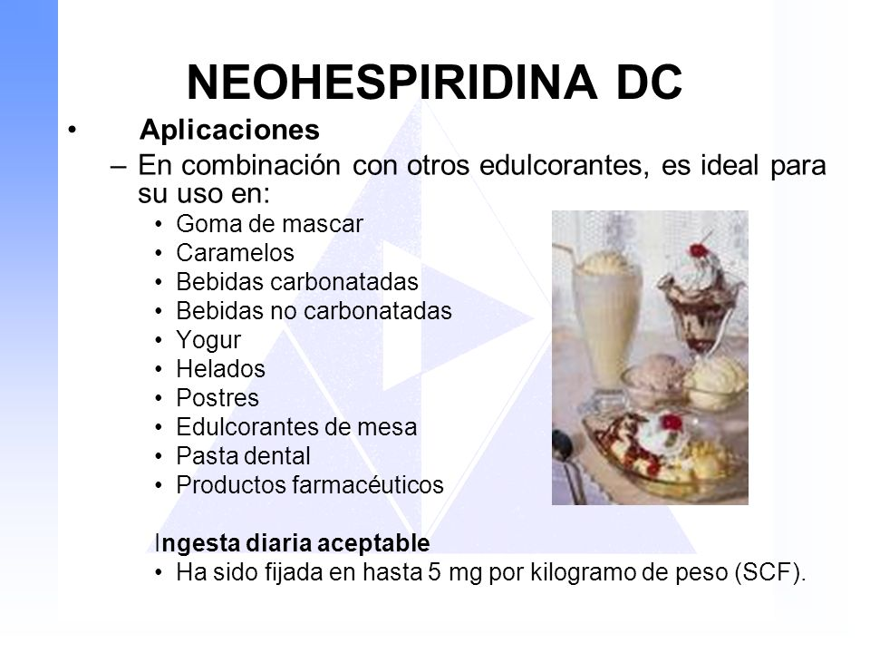 NEOHESPIRIDINA DC Aplicaciones –En combinación con otros edulcorantes, es ideal para su uso en: Goma de mascar Caramelos Bebidas carbonatadas Bebidas