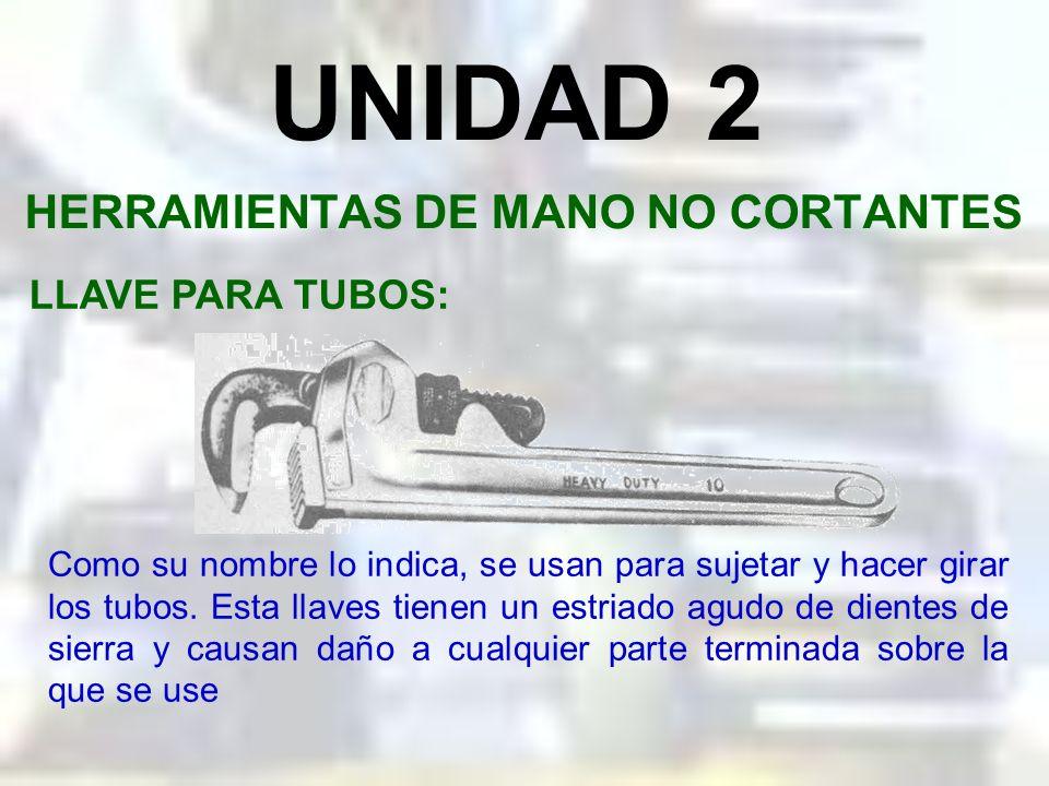 UNIDAD 2 HERRAMIENTAS DE MANO NO CORTANTES LLAVE DE CORONA O DE ESTRIAS: La caja o anillo de la llave rodea completamente a la tuerca o perno y tiene