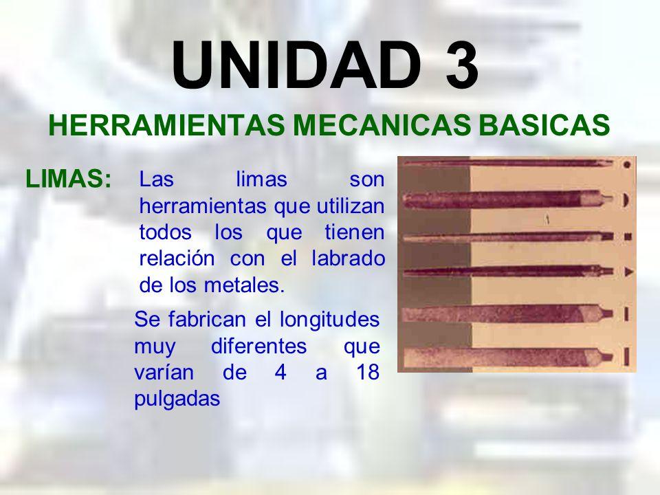 UNIDAD 3 HERRAMIENTAS MECANICAS BASICAS OBJETIVO: Después de terminar ésta unidad, el participante podrá: Identificar las herramientas mecánicas más c