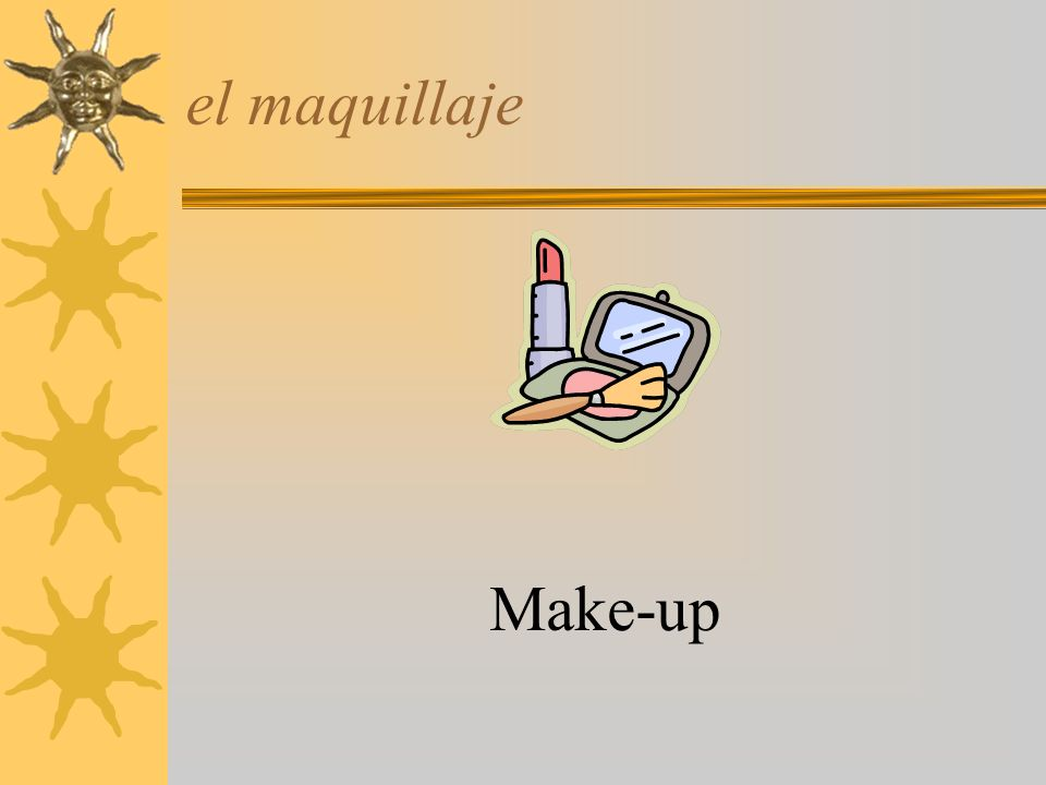 el maquillaje Make-up