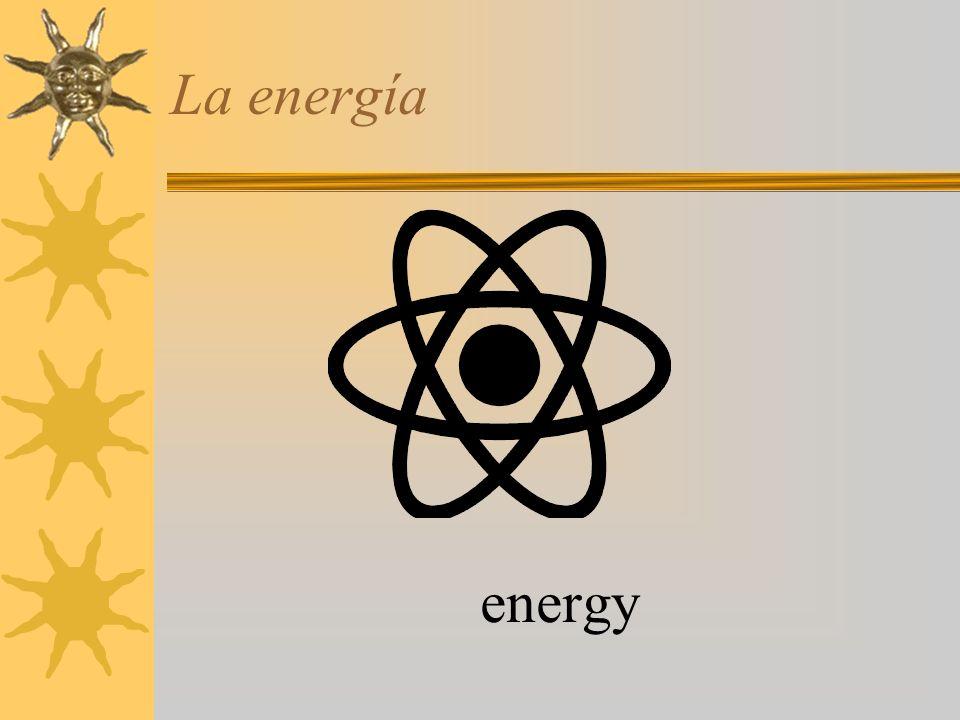 La energía energy