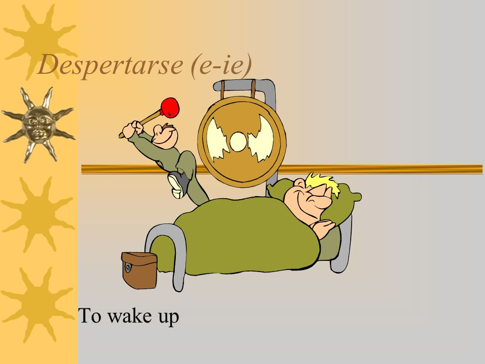 Despertarse (e-ie) To wake up