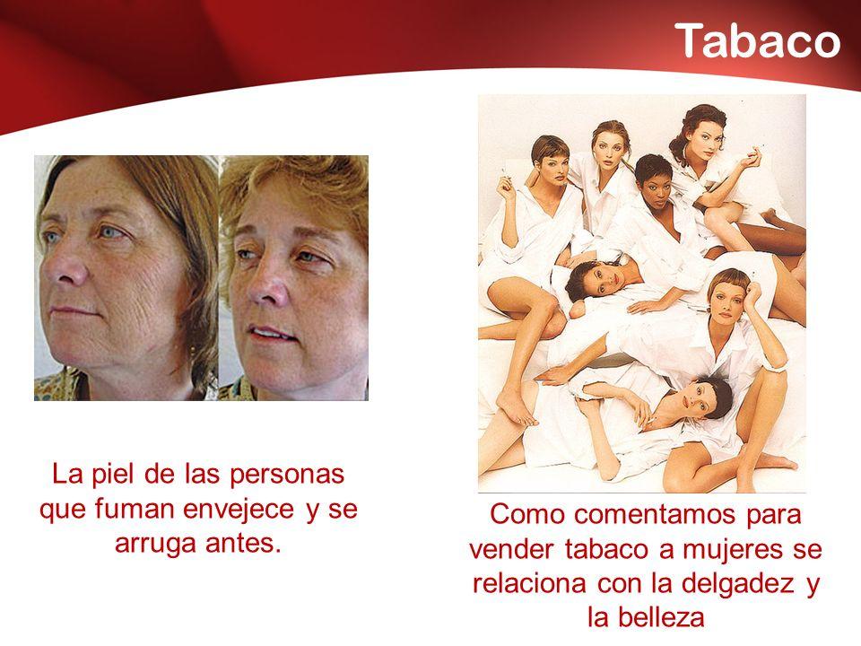 Tabaco La piel de las personas que fuman envejece y se arruga antes.