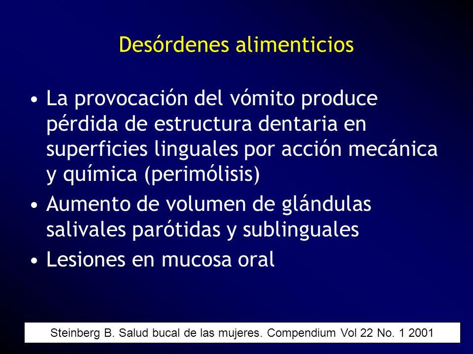 La provocación del vómito produce pérdida de estructura dentaria en superficies linguales por acción mecánica y química (perimólisis) Aumento de volum