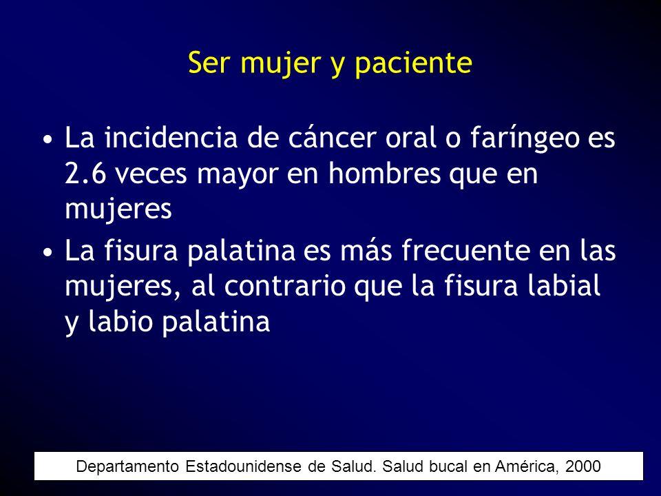La incidencia de cáncer oral o faríngeo es 2.6 veces mayor en hombres que en mujeres La fisura palatina es más frecuente en las mujeres, al contrario