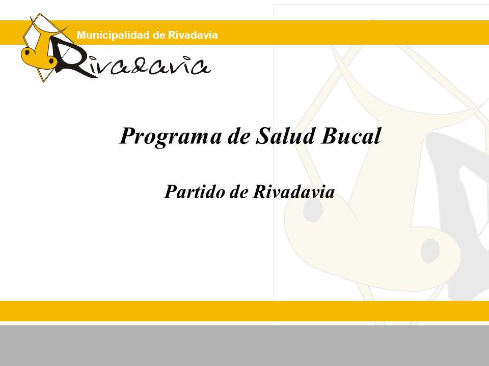Municipalidad de Rivadavia Programa de Salud Bucal Partido de Rivadavia