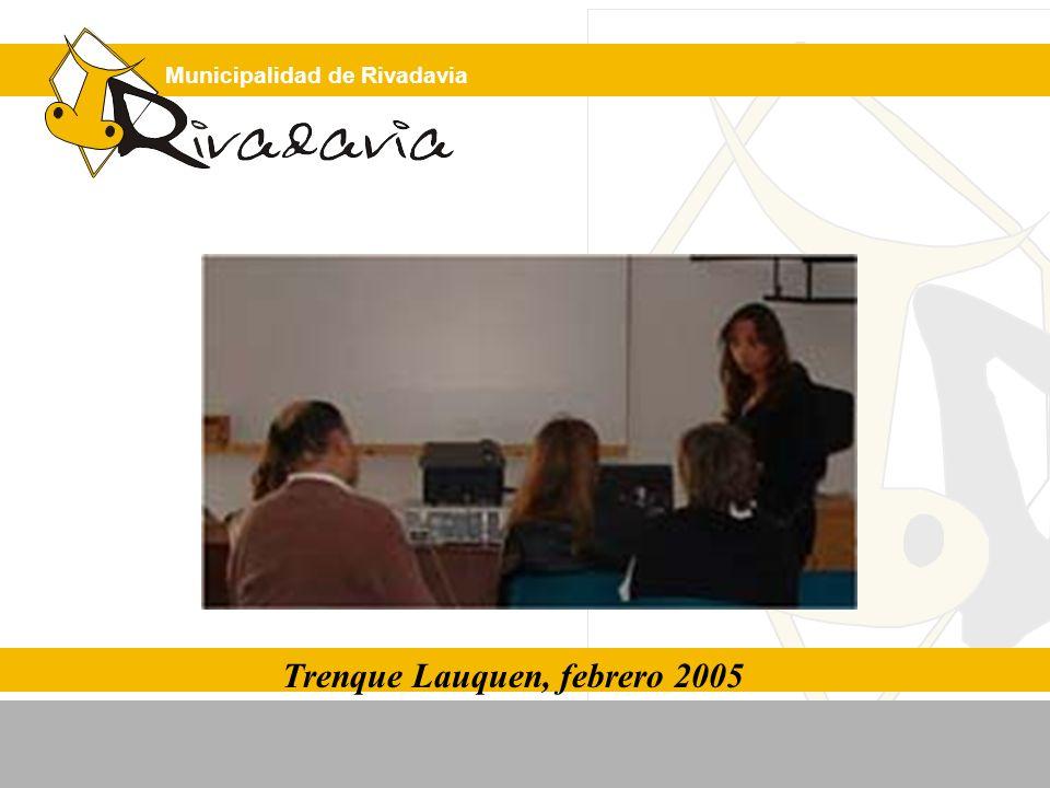 Municipalidad de Rivadavia Trenque Lauquen, febrero 2005