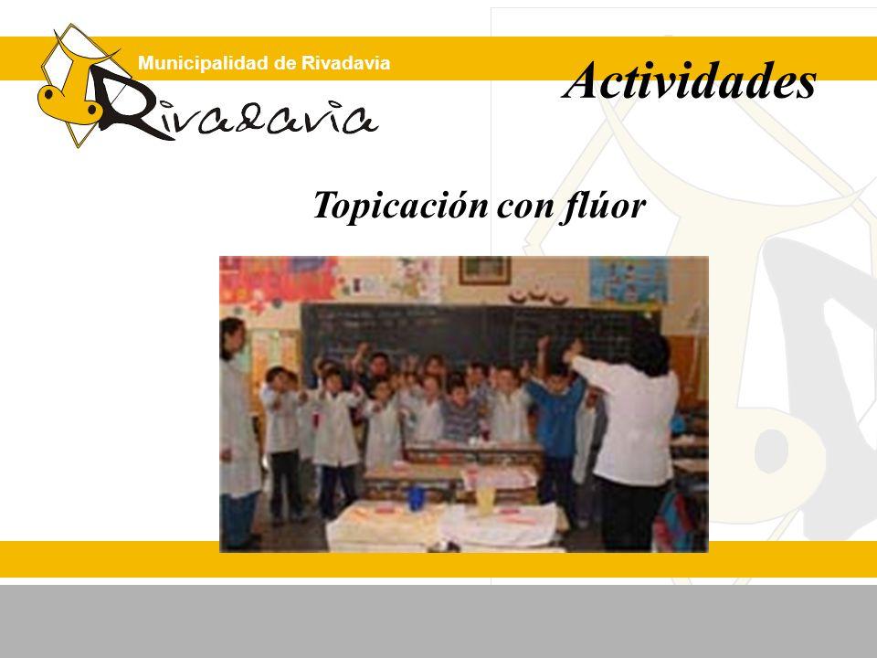 Municipalidad de Rivadavia Topicación con flúor Actividades