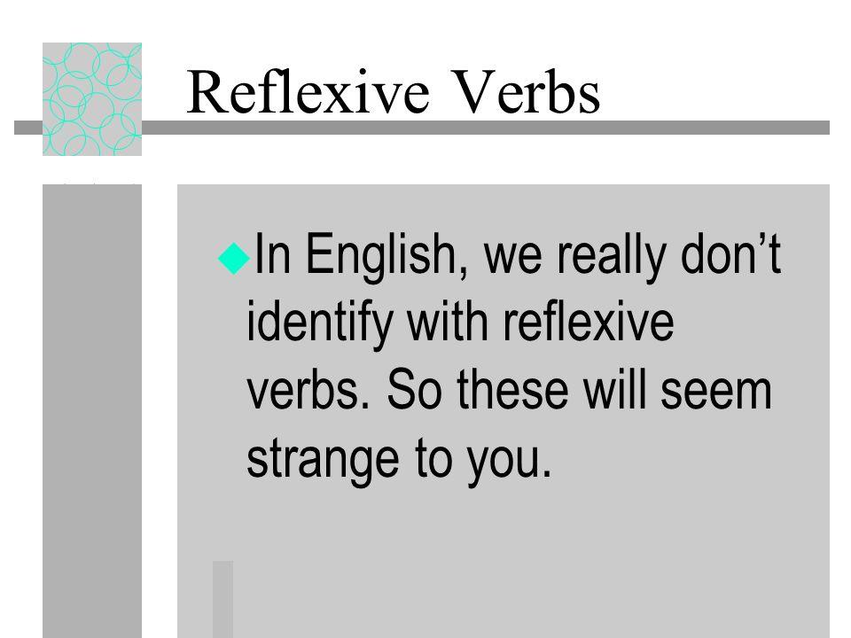 Reflexive Verbs LAVAR SE (to wash oneself) Verb Form Reflexive Pronoun