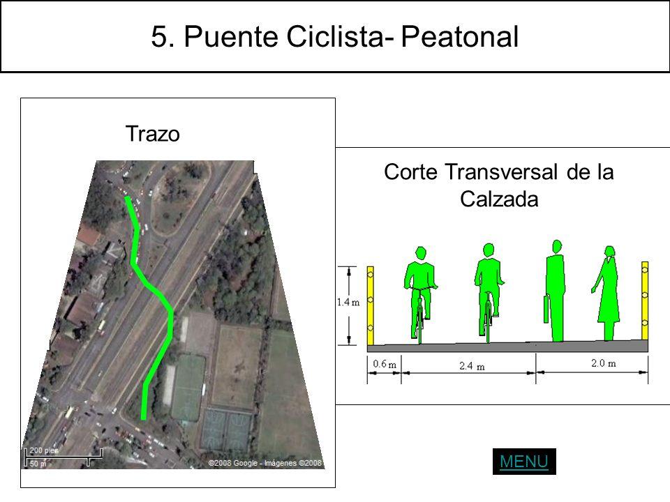5. Puente Ciclista- Peatonal Corte Transversal de la Calzada Trazo MENU