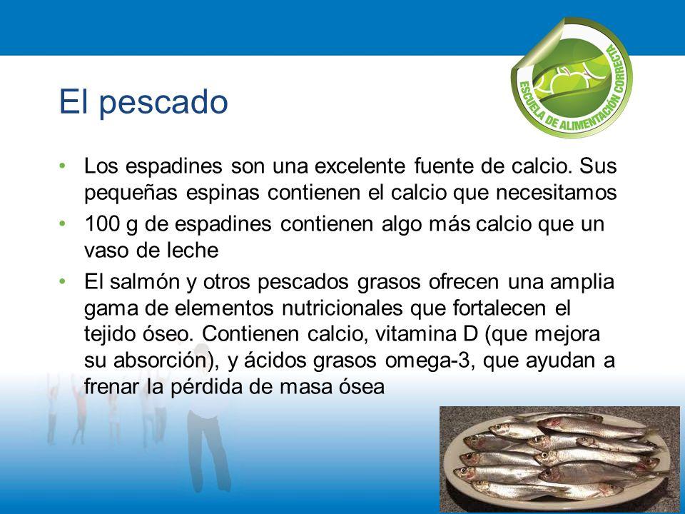 El pescado Los espadines son una excelente fuente de calcio.