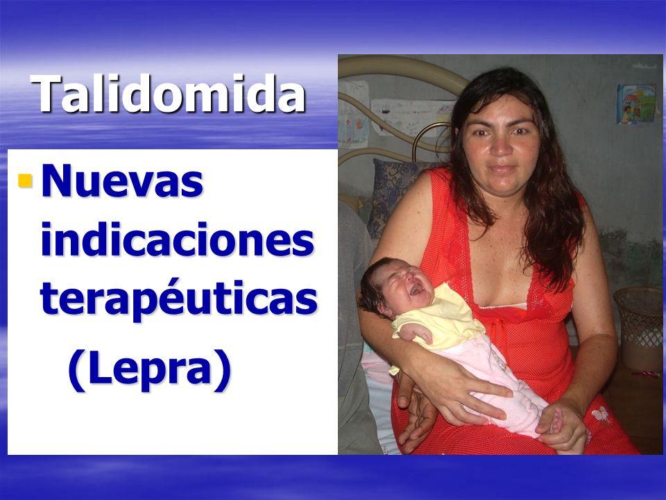 Talidomida Nuevas indicaciones terapéuticas Nuevas indicaciones terapéuticas (Lepra) (Lepra)