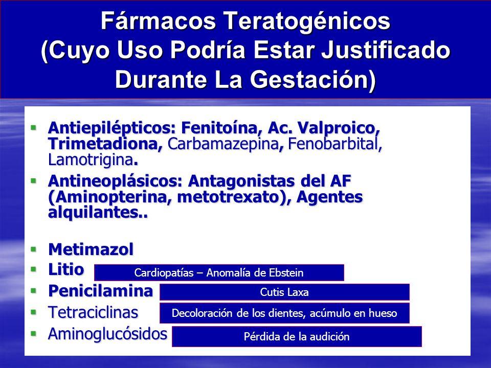 Fármacos Teratogénicos (Cuyo Uso Podría Estar Justificado Durante La Gestación) Antiepilépticos: Fenitoína, Ac. Valproico, Trimetadiona, Carbamazepina