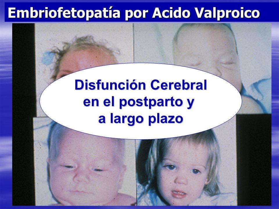 Embriofetopatía por Acido Valproico Disfunción Cerebral en el postparto y a largo plazo