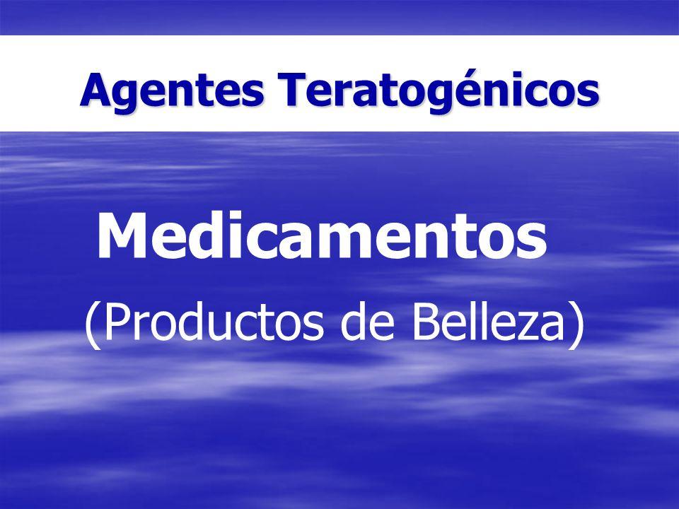 Agentes Teratogénicos Medicamentos (Productos de Belleza)