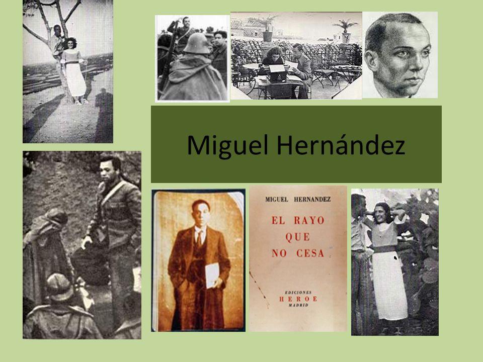 Miguel Hernández (VIDA) Nace en Orihuela (Alicante) el 30 de octubre de 1910.