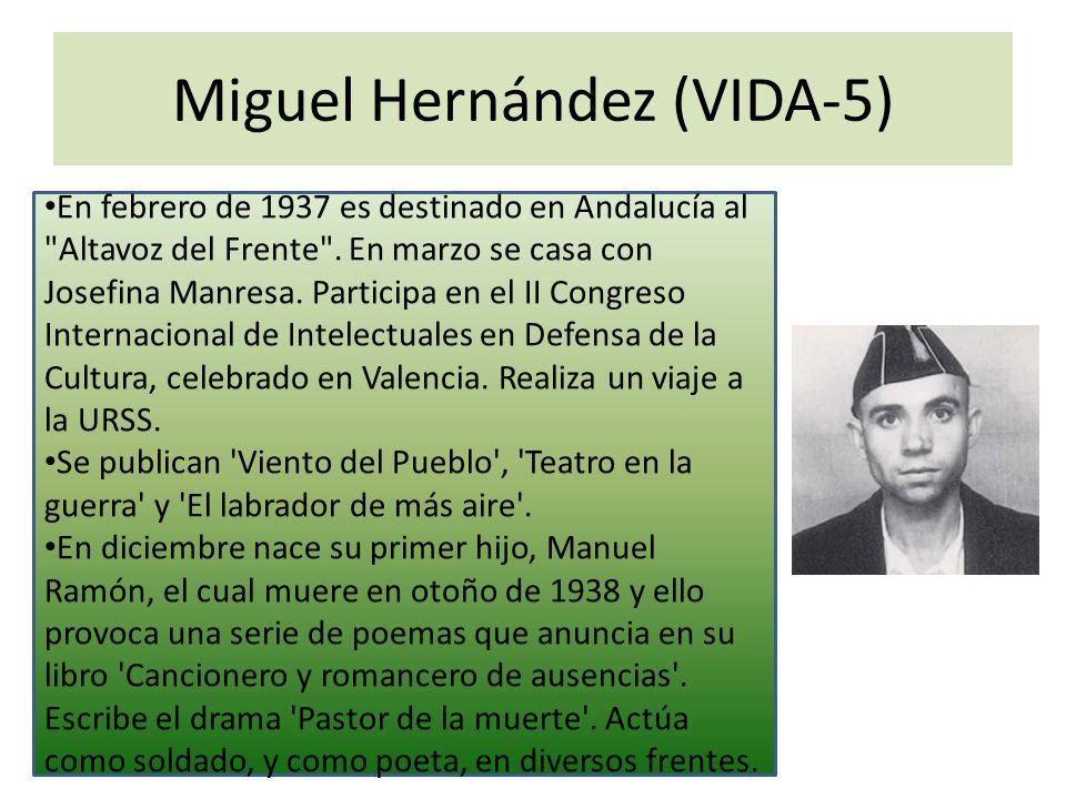 Miguel Hernández (VIDA-5) En febrero de 1937 es destinado en Andalucía al