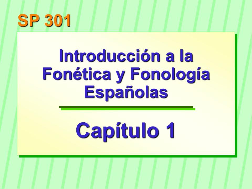 Introducción a la Fonética y Fonología Españolas Capítulo 1 SP 301
