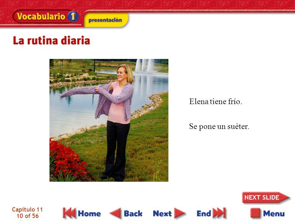 Capítulo 11 10 of 56 Elena tiene frío. Se pone un suéter.