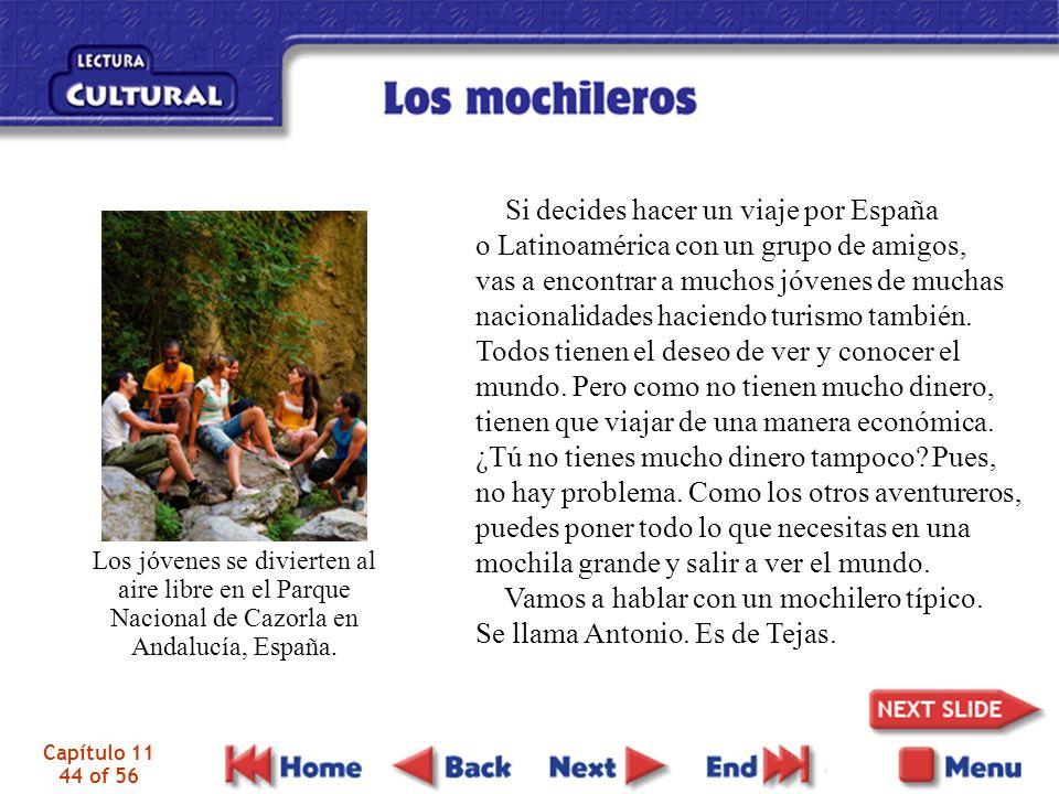 Capítulo 11 44 of 56 Si decides hacer un viaje por España o Latinoamérica con un grupo de amigos, vas a encontrar a muchos jóvenes de muchas nacionali
