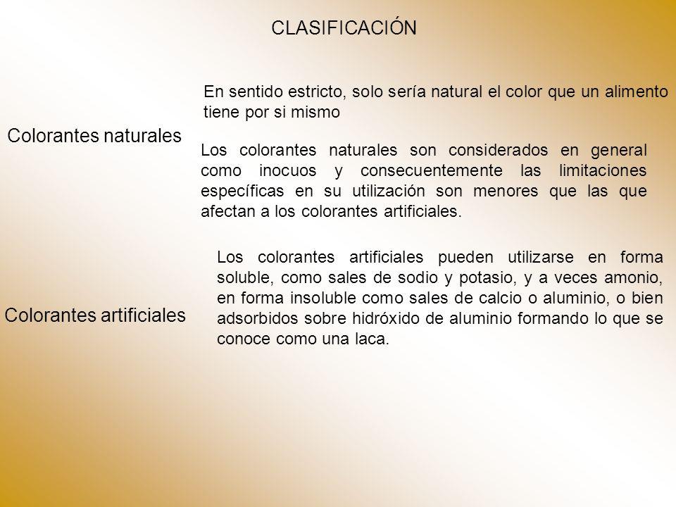 CLASIFICACIÓN Colorantes naturales En sentido estricto, solo sería natural el color que un alimento tiene por si mismo Los colorantes naturales son co