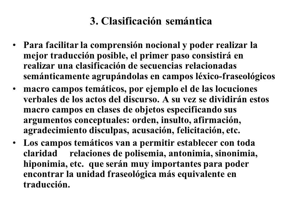 3. Clasificación semántica Para facilitar la comprensión nocional y poder realizar la mejor traducción posible, el primer paso consistirá en realizar