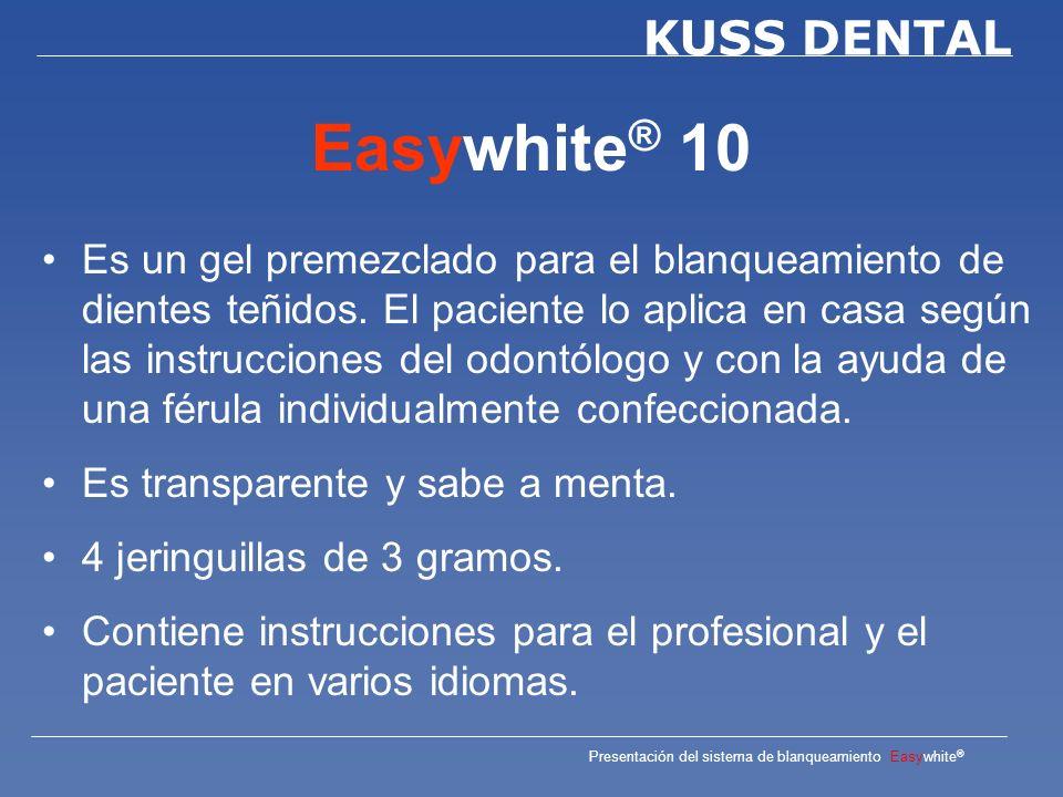 Presentación del sistema de blanqueamiento Easywhite ® KUSS DENTAL Easydam Protector gingival fotopolimerizable Endurece con máquina de luz durante 5 – 10 segundos 3 jeringuillas de 3 gramos.