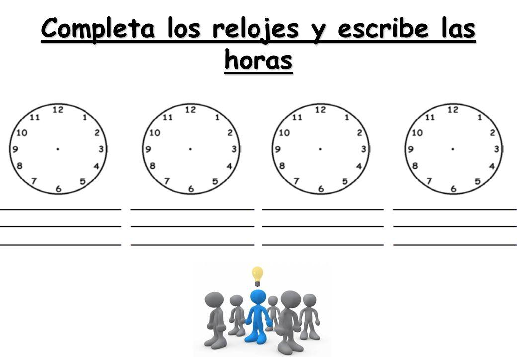 Completa los relojes y escribe las horas