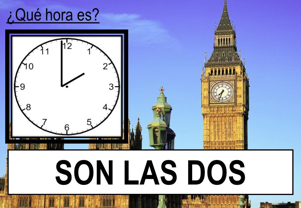 ¿Qué hora es? SON LAS TRES