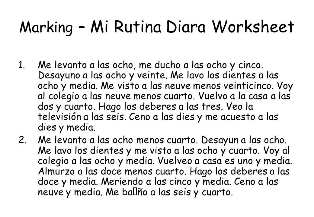 Marking – Mi Rutina Diara Worksheet 1.Me levanto a las ocho, me ducho a las ocho y cinco. Desayuno a las ocho y veinte. Me lavo los dientes a las ocho