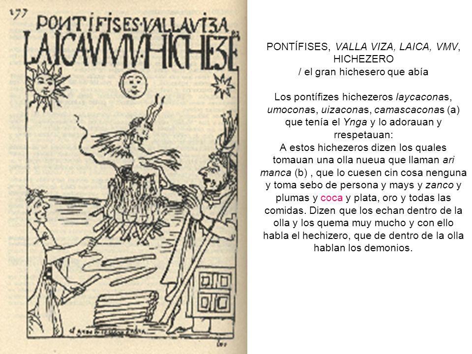 PONTÍFISES, VALLA VIZA, LAICA, VMV, HICHEZERO / el gran hichesero que abía Los pontífizes hichezeros laycaconas, umoconas, uizaconas, camascaconas (a)