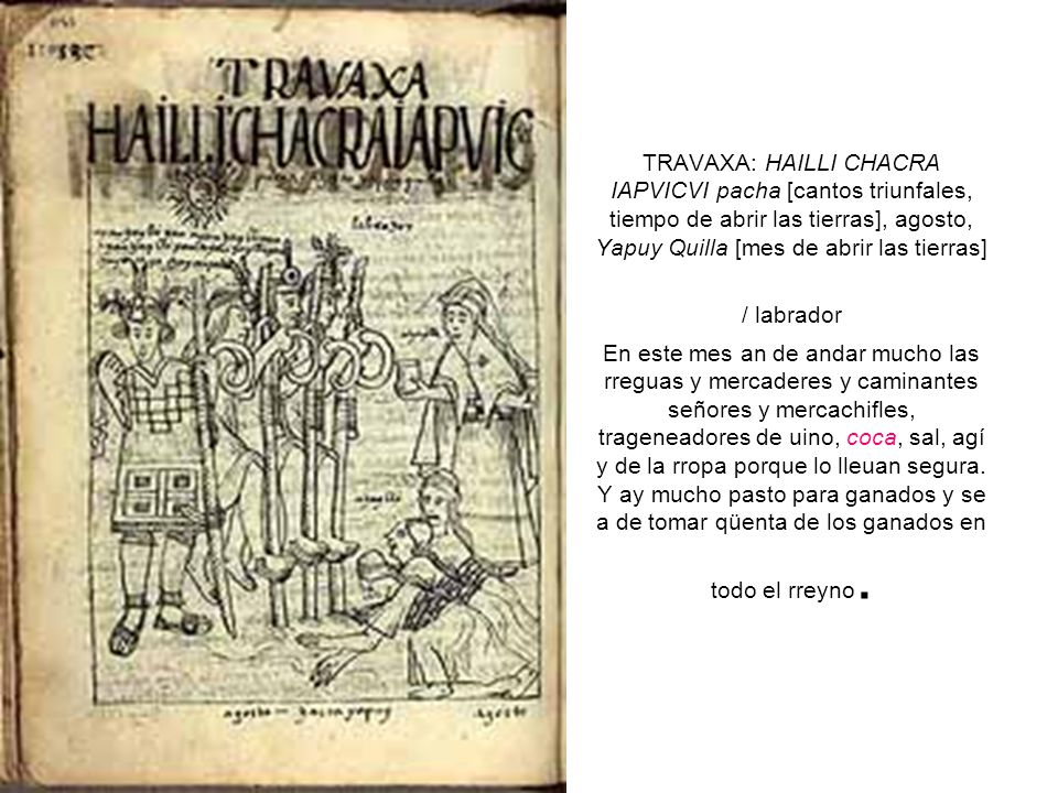 TRAVAXA: HAILLI CHACRA IAPVICVI pacha [cantos triunfales, tiempo de abrir las tierras], agosto, Yapuy Quilla [mes de abrir las tierras] / labrador En