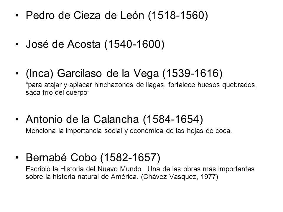 Pedro de Cieza de León (1518-1560) José de Acosta (1540-1600) (Inca) Garcilaso de la Vega (1539-1616) para atajar y aplacar hinchazones de llagas, for