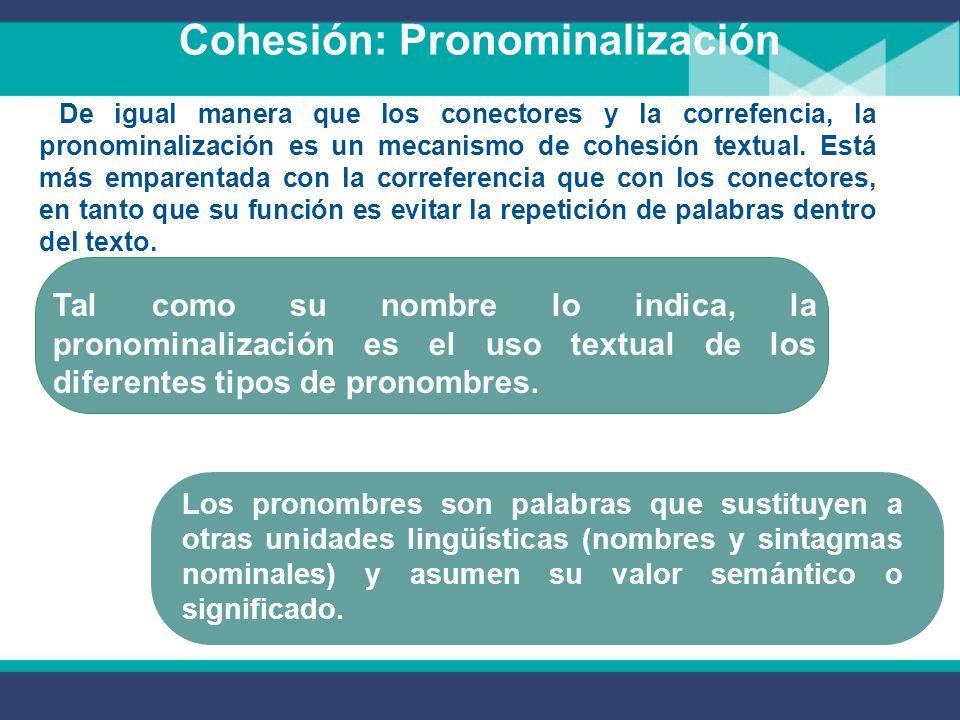Correferencia y riqueza léxica Lo que pasó con el texto de la noticia fue que la cohesión correferencial fue alterada.