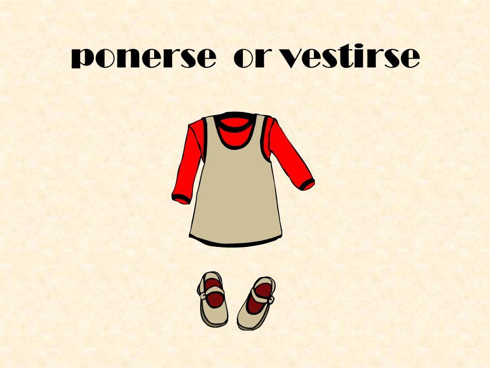 ponerse or vestirse