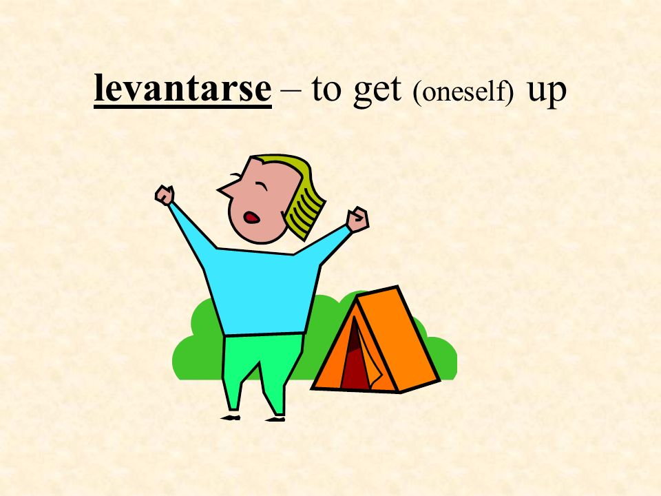 levantarse – to get (oneself) up