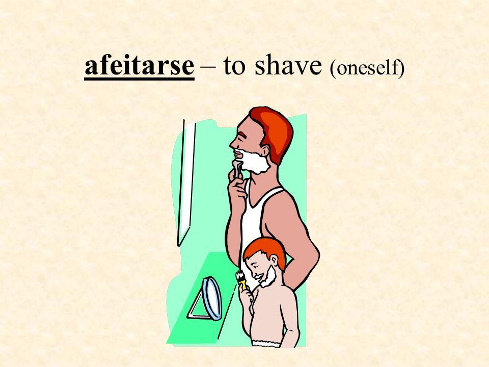 lavarse or cepillarse los dientes – to brush (ones) teeth