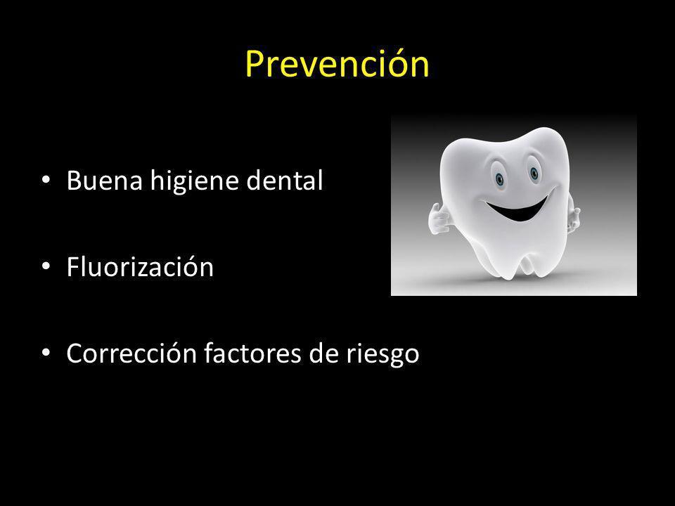 Prevención Buena higiene dental Fluorización Corrección factores de riesgo