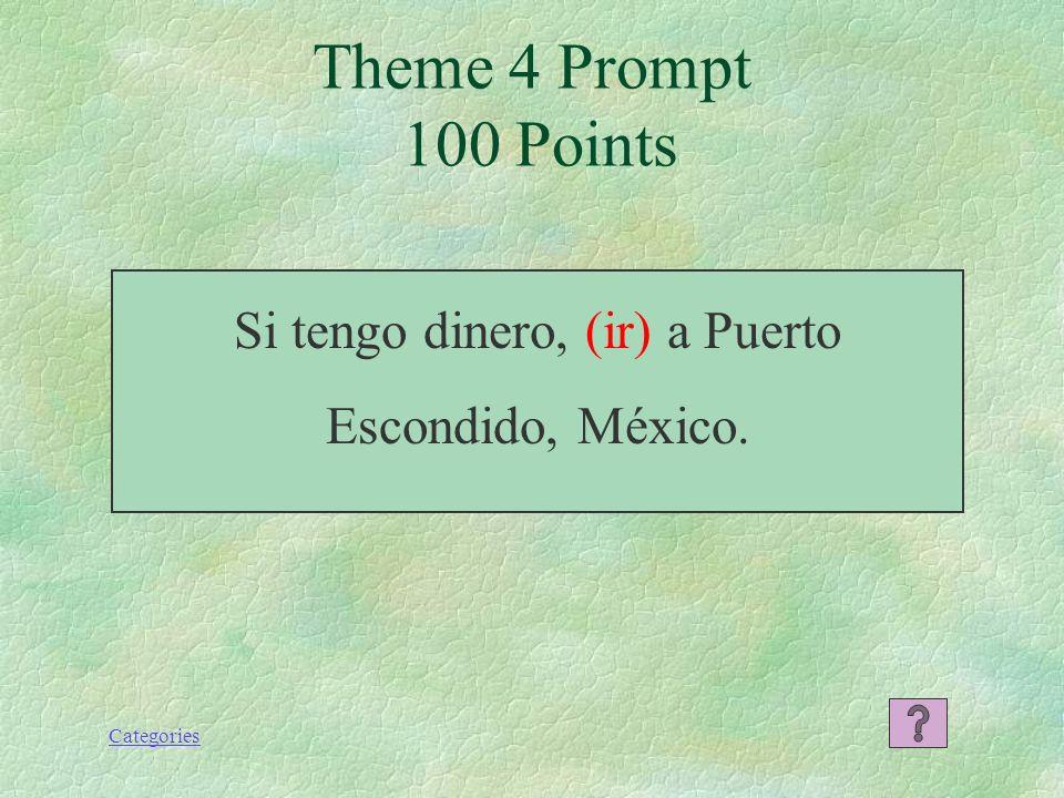 Categories Tú vas a llamar / llamarás a Luis. Theme 3 Response 500 Points