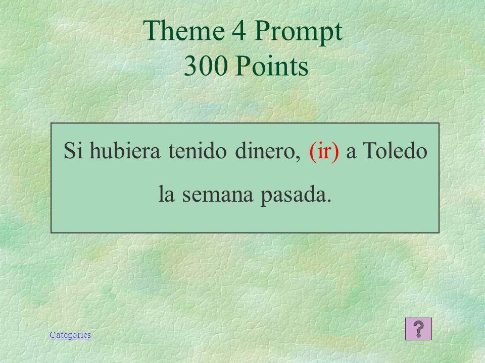 Categories Si tuviera dinero, iría a la Costa del Sol por una semana. Theme 4 Response 200 Points