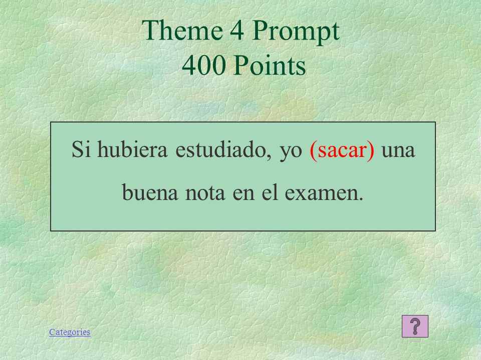 Categories Theme 4 Response 300 Points Si hubiera tenido dinero, habría ido a Toledo la semana pasada.
