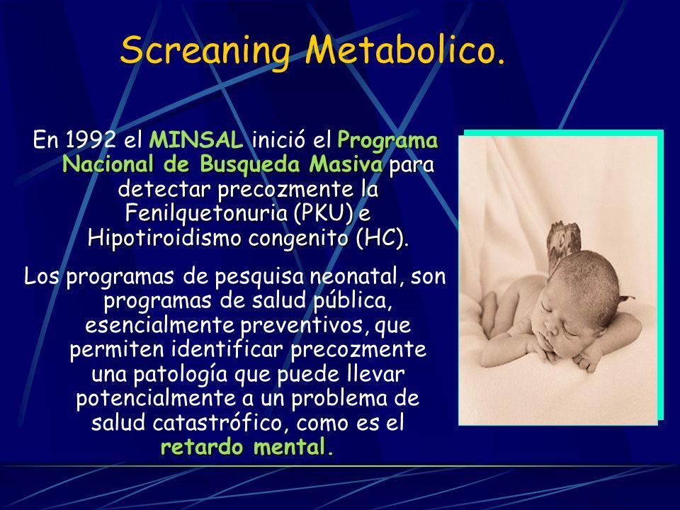 Screaning Metabolico. Programa Nacional de Busqueda Masiva para detectar precozmente la Fenilquetonuria (PKU) e Hipotiroidismo congenito (HC). En 1992