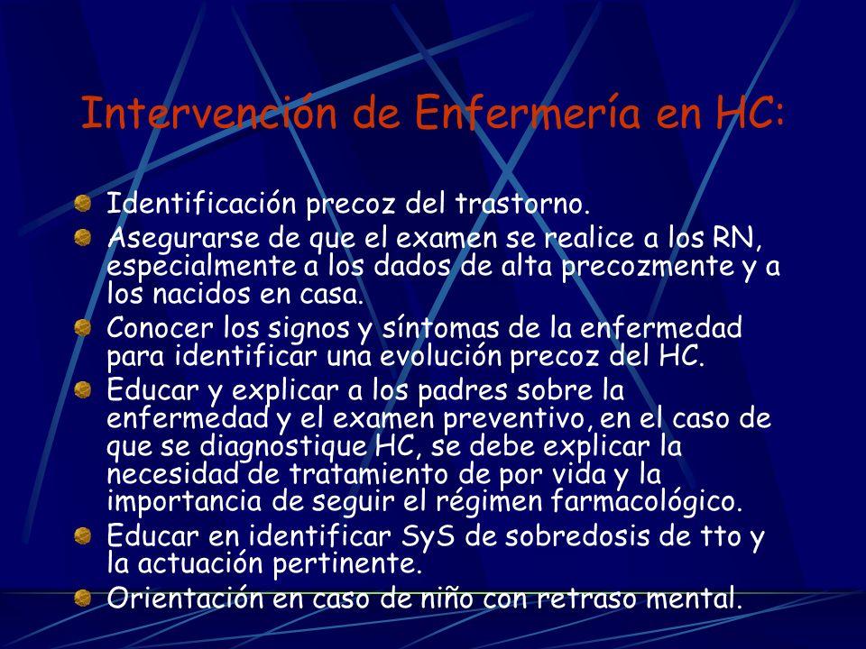 Intervención de Enfermería en HC: Identificación precoz del trastorno. Asegurarse de que el examen se realice a los RN, especialmente a los dados de a