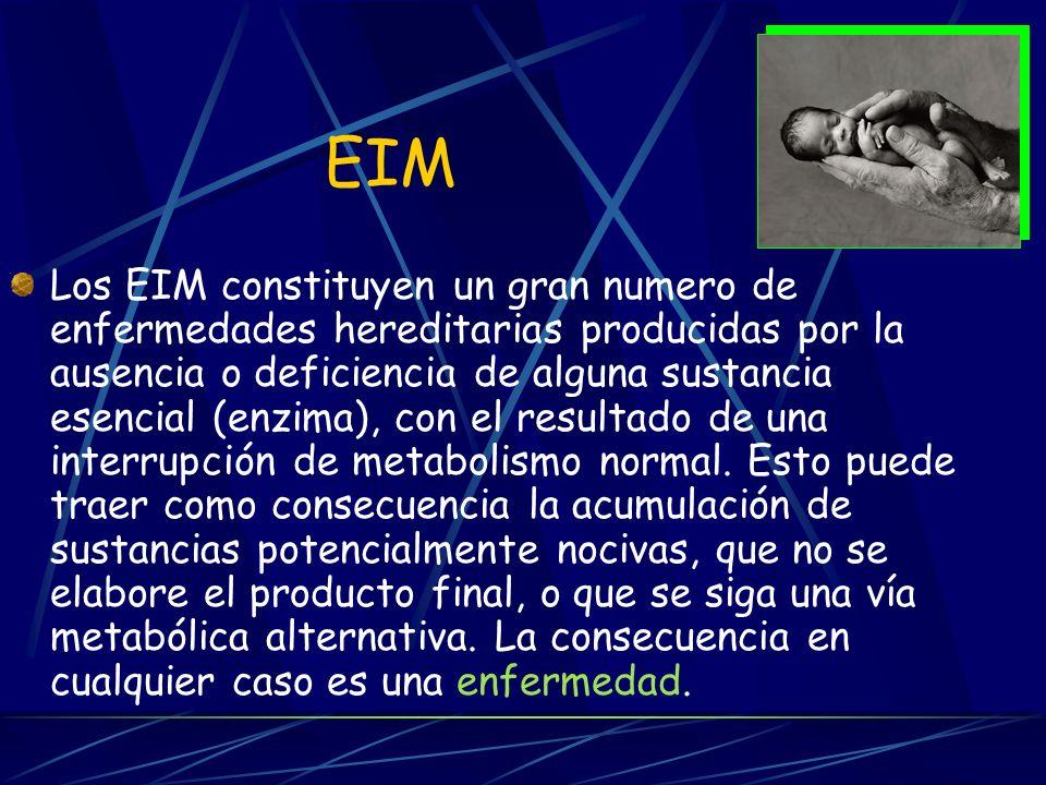 EIM Los EIM constituyen un gran numero de enfermedades hereditarias producidas por la ausencia o deficiencia de alguna sustancia esencial (enzima), con el resultado de una interrupción de metabolismo normal.