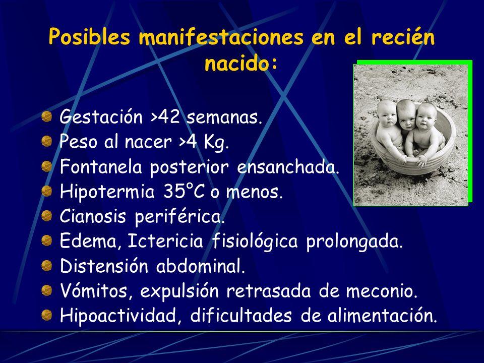 Posibles manifestaciones en el recién nacido: Gestación >42 semanas.