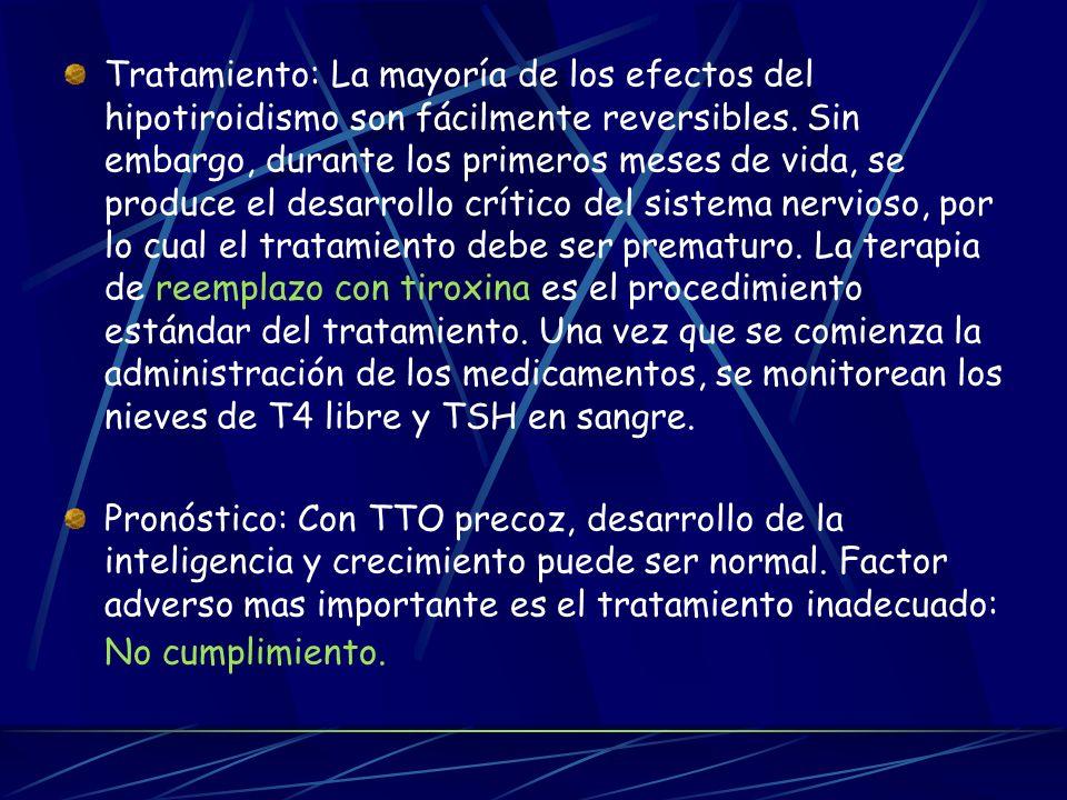 Tratamiento: La mayoría de los efectos del hipotiroidismo son fácilmente reversibles. Sin embargo, durante los primeros meses de vida, se produce el d